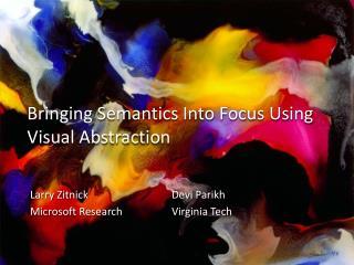 Bringing Semantics Into Focus Using Visual Abstraction