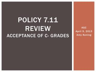Policy 7.11 Review Acceptance  of C- Grades