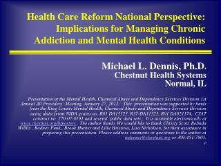 Health Care Reform National Perspective: Implications for Managing Chronic  Addiction and Mental Health Conditions