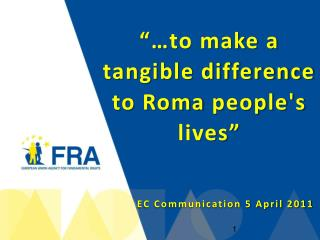"""… to make a tangible difference  to Roma  people's lives """