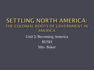 Settling North  AMerica : The Colonial Roots of Government in America