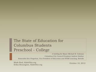 The State of Education for Columbus  Students Preschool - College