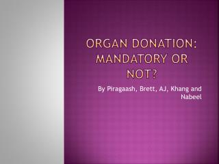 Organ Donation: Mandatory or Not?