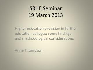 SRHE Seminar 19 March 2013