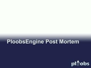 PloobsEngine  Post Mortem