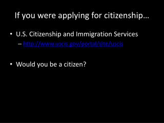 If you were applying for citizenship…