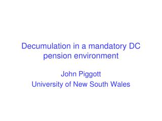 Decumulation  in a mandatory DC pension environment
