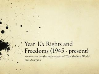 Year 10: Rights and Freedoms (1945 - present)