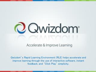 Qwizdom RLE helps you: