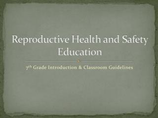 Reproductive Health and Safety Education