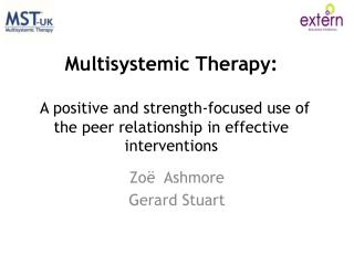 Multisystemic  Therapy: A positive and strength-focused use of the peer relationship in effective interventions