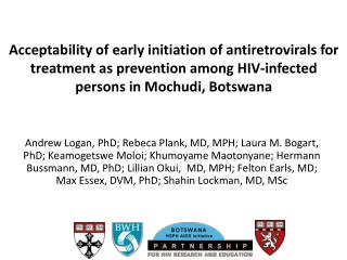 Acceptability of early initiation of  antiretrovirals  for treatment as prevention among HIV-infected persons in  Mochu