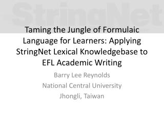 Taming the Jungle of Formulaic Language for Learners: Applying  StringNet  Lexical Knowledgebase to EFL Academic Writin