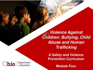 Violence Against Children: Bullying, Child Abuse and Human Trafficking A  Safety  and Violence  Prevention Curriculum M