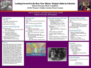 Looking Forward in the Rear View Mirror: Women�s Roles in Libraries Sharon Stoerger, Ph.D. Candidate ACRL Women�s Studi