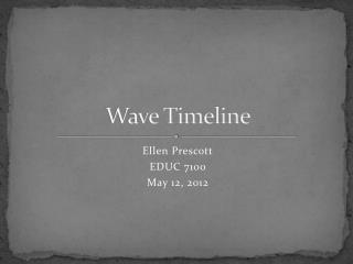 Wave Timeline