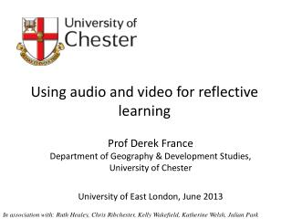 Prof Derek France Department of Geography & Development Studies, University of Chester University of East London, June