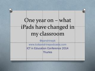 One year on � what iPads have changed in my classroom