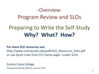 - Overview- Program Review and SLOs Preparing to Write the Self-Study Why?  What?  How?