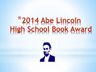 2014 Abe Lincoln  High School Book Award