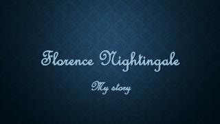 Florence Nightingale My story