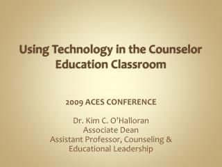 Using Technology in the Counselor Education  Classroom