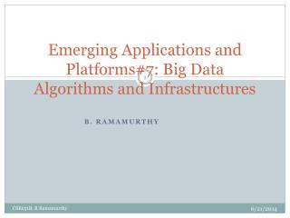 Emerging  Applications  and Platforms#7: Big Data Algorithms and Infrastructures