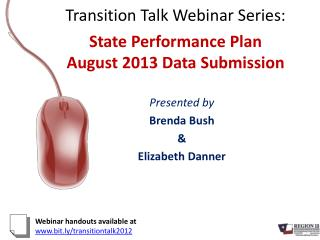 Transition Talk Webinar Series: State Performance Plan August 2013 Data Submission