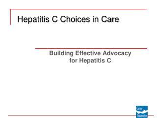 Building Effective  Advocacy  for  Hepatitis C