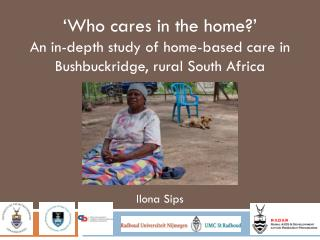 �Who  cares in the  home?� An  in-depth study of home-based care in Bushbuckridge, rural South Africa
