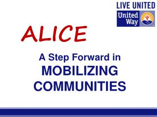A Step Forward in  MOBILIZING  COMMUNITIES