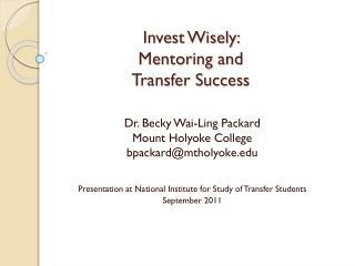 Invest Wisely:  Mentoring and  Transfer Success