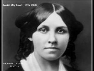 Louisa May Alcott   (1835-1888)