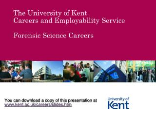 The University of Kent Careers and Employability Service Forensic Science Careers