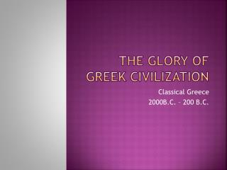 The Glory of Greek Civilization