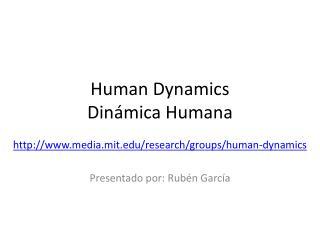 Human Dynamics Dinámica Humana