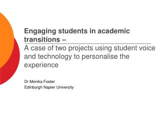 Engaging students in academic transitions – A case of two projects using student voice and technology to personalise th