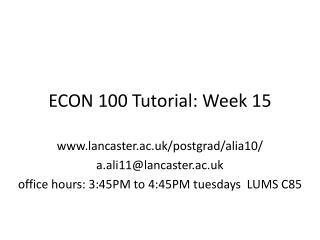 ECON 100 Tutorial: Week 15