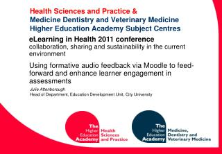 Health Sciences and Practice & Medicine Dentistry and Veterinary Medicine Higher Education Academy Subject Centres