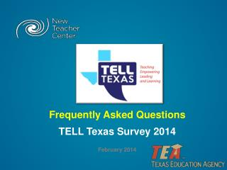 Frequently Asked Questions TELL Texas Survey 2014 February 2014