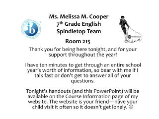 Ms. Melissa M. Cooper 7 th  Grade English  Spindletop Team Room 215