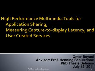 Omer Boyaci Advisor: Prof. Henning Schulzrinne PhD Thesis Defense July 12, 2011