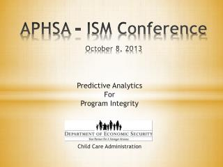 APHSA – ISM Conference October 8, 2013