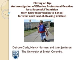 Deirdre Curle, Nancy Norman, and Janet Jamieson The University of British Columbia
