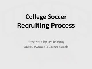 College Soccer  Recruiting Process
