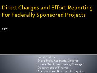 Direct Charges and Effort Reporting For Federally Sponsored Projects