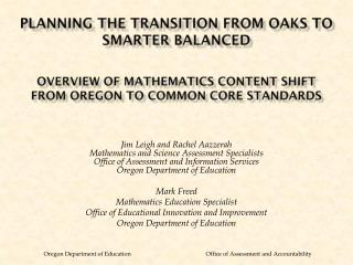 Planning the Transition from OAKS to Smarter Balanced  Overview of Mathematics Content Shift  from Oregon to Common Cor