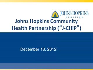 "Johns Hopkins Community  Health Partnership ( "" J-CHiP "" )"