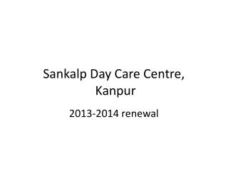 Sankalp  Day Care Centre,  Kanpur