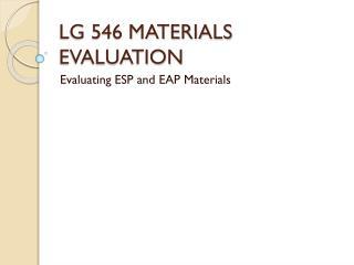 LG 546 MATERIALS EVALUATION